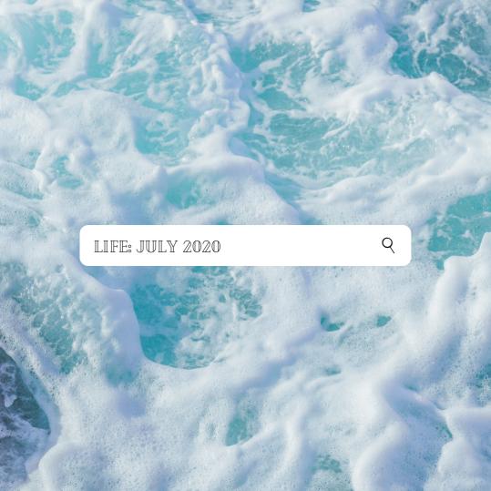 Life_ July 2020